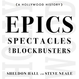 Epics, Spectacles and Blockbusters